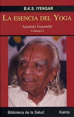 La esencia del yoga. Volumen I